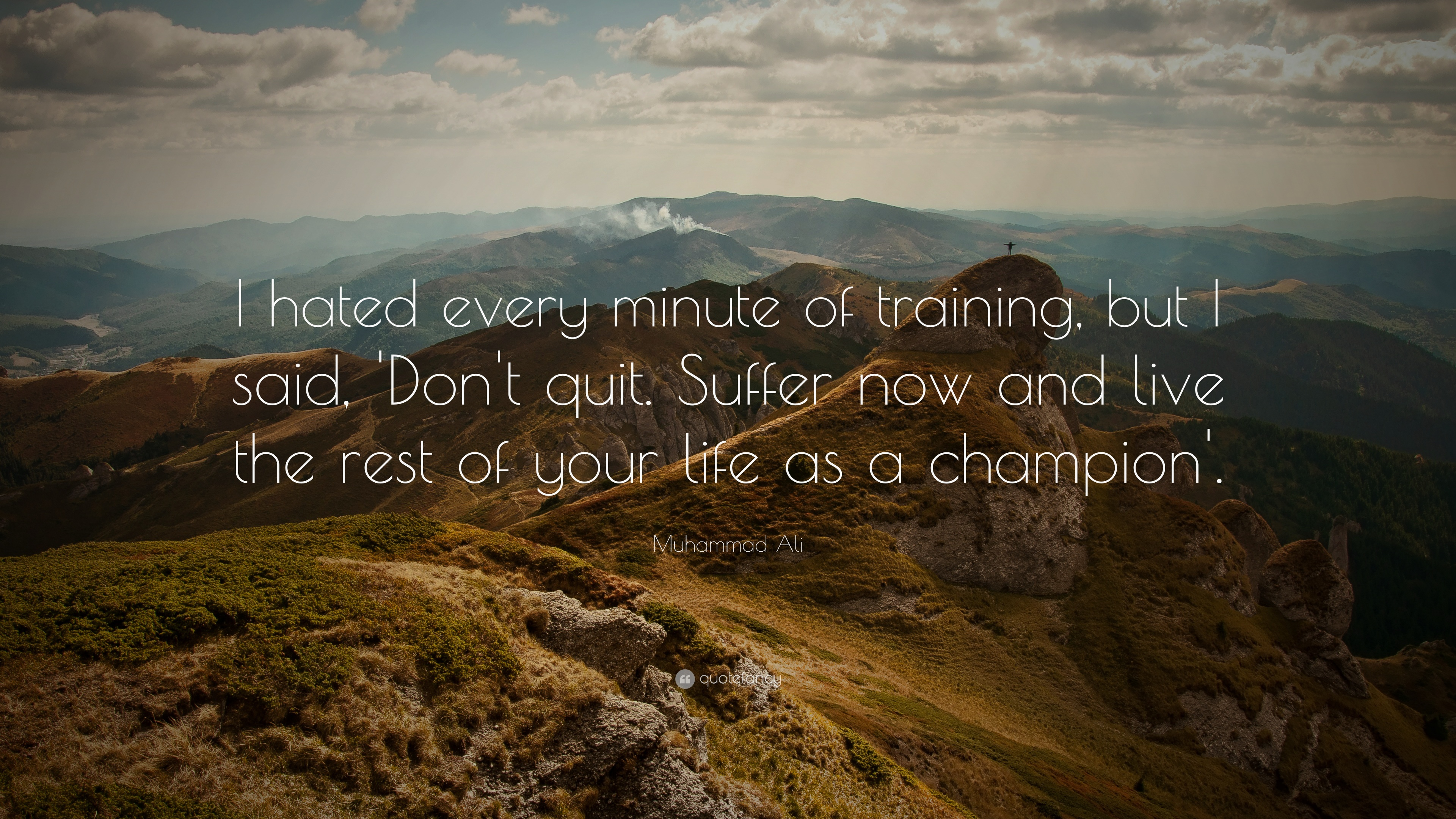 4710-muhammad-ali-quote-i-hated-every-minute-of-training-but-i-said-don